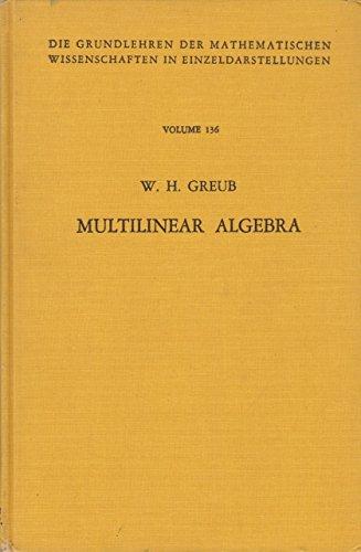9780387038278: Multilinear Algebra. (=Die Grundlehren der mathematischen Wissenschaften in Einzeldarstellungen mit besonderer Berücksichtigung der Anwendungsgebiete; Bd. 136).
