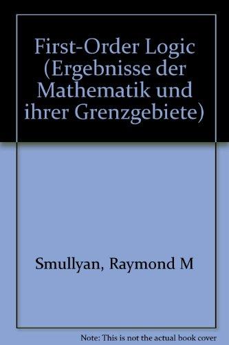 9780387040998: First Order Logic: Ergebnisse De Mathematik Und Ihrer Grenzgebiete; Vol 43