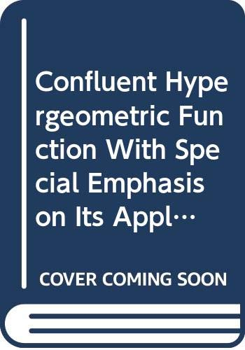 9780387047157: Confluent Hypergeometric Function With Special Emphasis on Its Applications