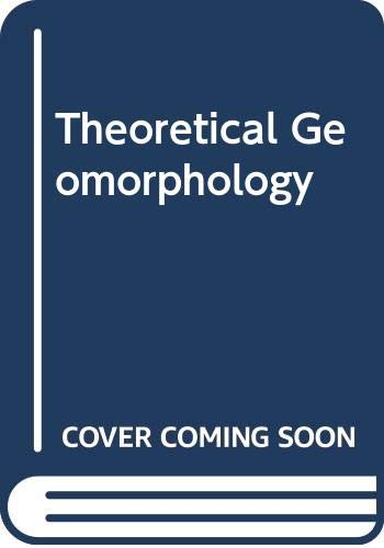 9780387050058: Theoretical Geomorphology