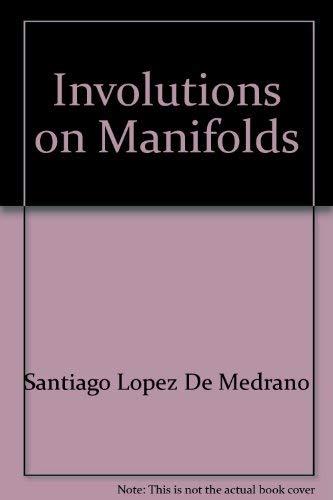 9780387050928: Involutions on manifolds (Ergebnisse der Mathematik und ihrer Grenzgebiete)