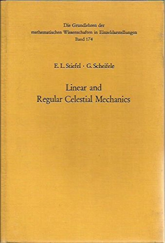 Linear and regular celestial mechanics;: Perturbed two-body: Eduard L Stiefel,