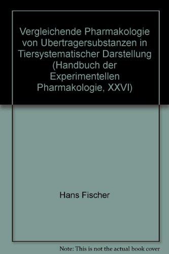 9780387051321: Vergleichende Pharmakologie von Ubertragersubstanzen in Tiersystematischer Darstellung (Handbuch der Experimentellen Pharmakologie, XXVI)