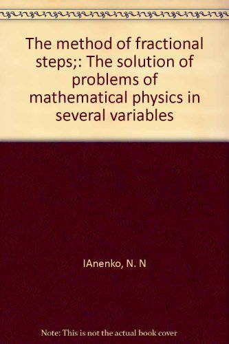The method of fractional steps: The solution of problems of mathematical physics in several ...