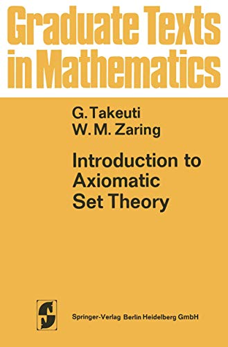 Introduction to Axiomatic Set Theory (Graduate Texts: Gaisi Takeuti, Wilson