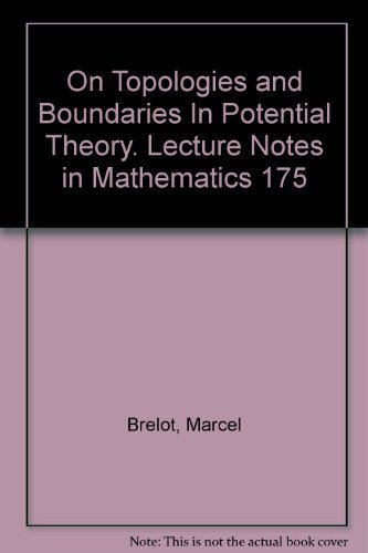 On Topologies and Boundaries In Potential Theory. Lecture Notes in Mathematics 175: Brelot, Marcel