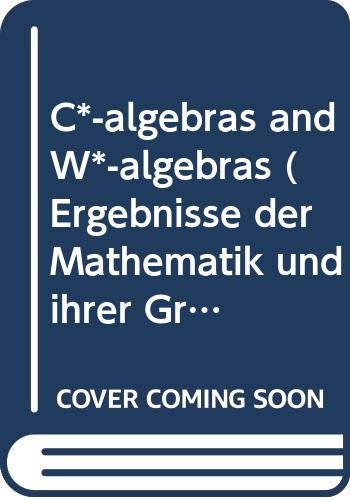 9780387053479: C*-algebras and W*-algebras (Ergebnisse der Mathematik und ihrer Grenzgebiete Band 60)