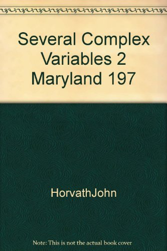Several Complex Variables 2 Maryland 197: Horvath, John