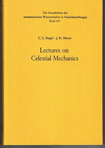 9780387054193: Lectures on Celestial Mechanics (Die Grundlehren Der Mathematischen Wissenschaften in Einzeldarstellungen Mit Besonderer Berucksichtigung Der, Vol 18)