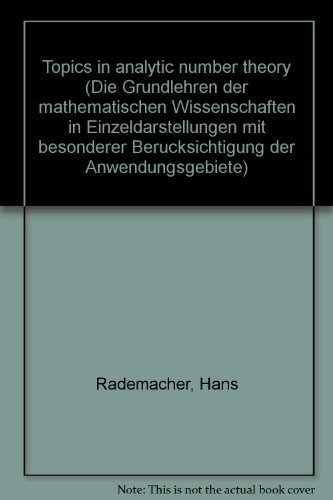 9780387054476: Topics in analytic number theory (Die Grundlehren der mathematischen Wissenschaften in Einzeldarstellungen, Band 169)