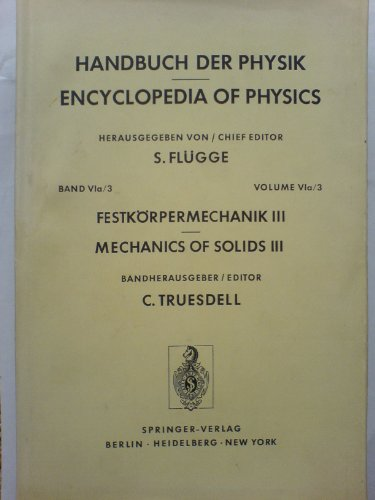 9780387055367: Mechanics of Solids III Encyclopedia of Physics, VIa Part 3