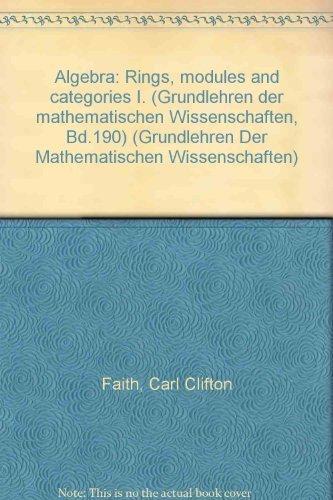 9780387055510: Algebra: Rings, modules and categories (Die Grundlehren der mathematischen Wissenschaften in Einzeldarstellungen, No. 190)