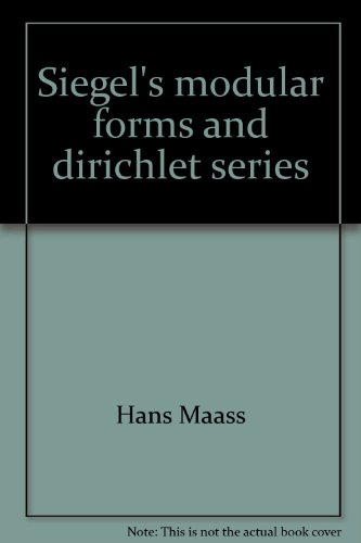 9780387055633: Siegel's modular forms and dirichlet series: Course given at the University of Maryland, 1969-1970 (Lecture notes in mathematics, 216)