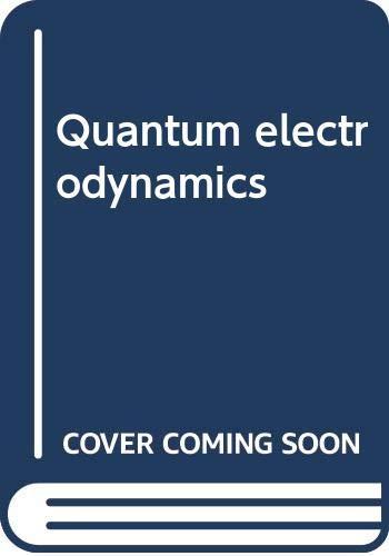 9780387055749: Quantum electrodynamics