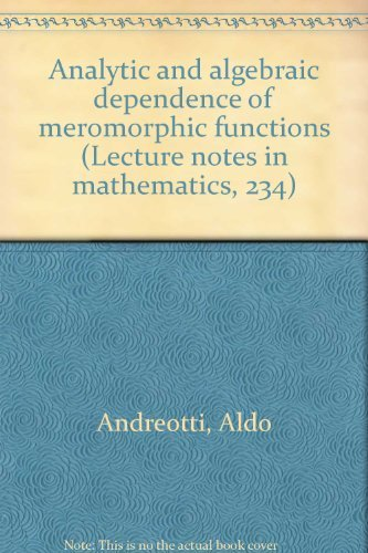Analytic and algebraic dependence of meromorphic functions: Aldo Andreotti