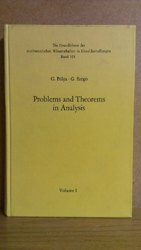 Problems and Theorems in Analysis, Volume I: Polya, G.; Szego,
