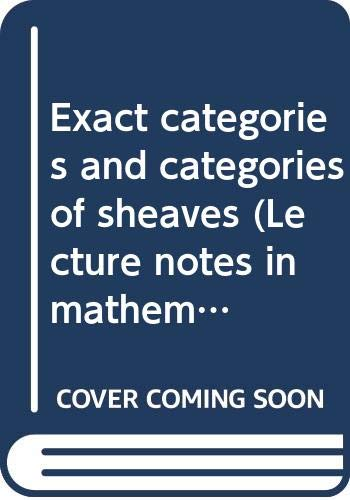 9780387056784: Exact categories and categories of sheaves (Lecture notes in mathematics, 236)
