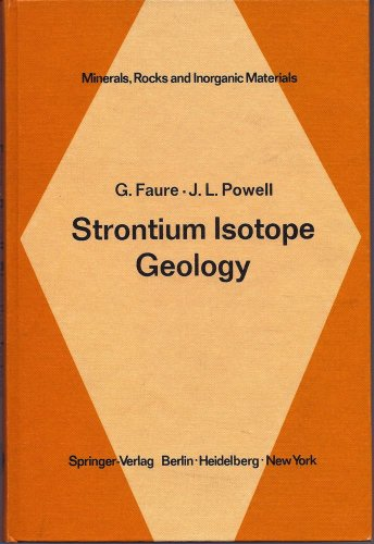 Strontium Isotope Geology. (Minerals, Rocks and Inorganic: Faure, Gunter