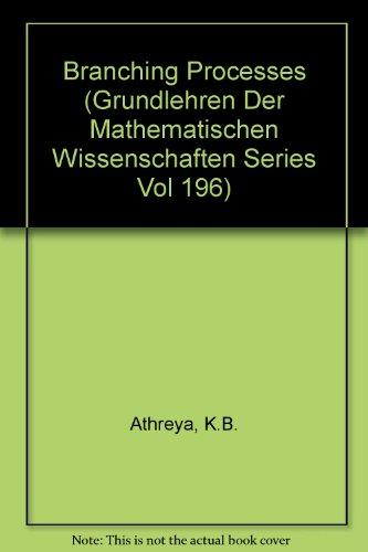 9780387057903: Branching Processes (Grundlehren Der Mathematischen Wissenschaften Series Vol 196)