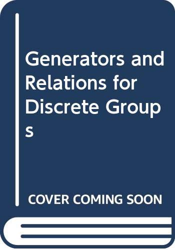9780387058375: Generators and Relations for Discrete Groups