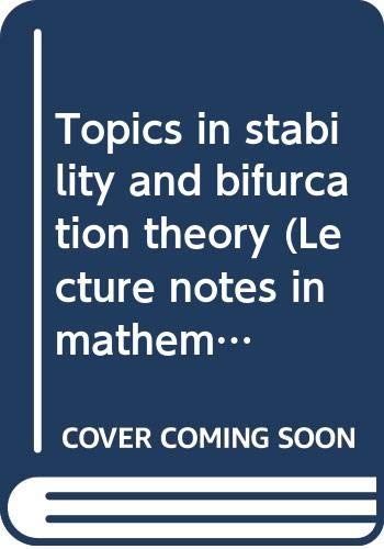 9780387061337: Topics in stability and bifurcation theory (Lecture notes in mathematics, 309)