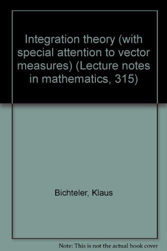Integration theory (with special attention to vector: Bichteler, Klaus