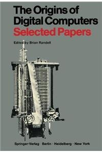 9780387061696: The origins of digital computers;: Selected papers
