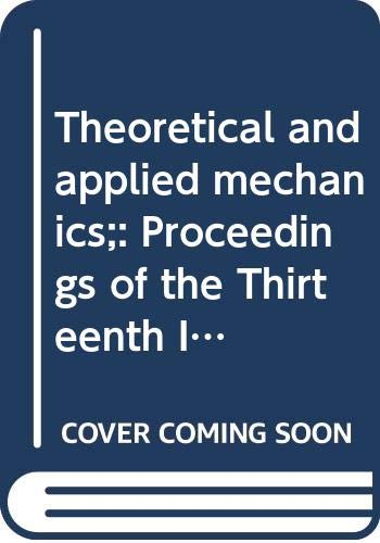 THEORETICAL AND APPLIED MECHANICS, Proceedings of the Thirteenth International Congress of: 21-26...