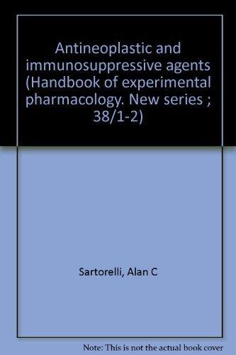 Antineoplastic and Immunosupressive Agents Part I: Sartorelli, A.C., And D.G. Johns, Editors