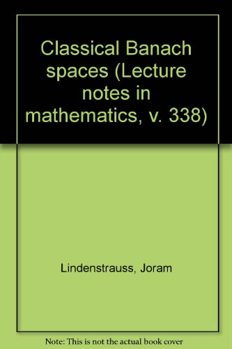 Classical Banach Spaces.: Lindenstrauss, Joram
