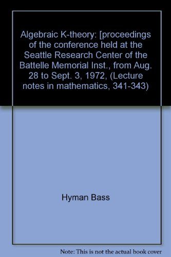 Algebraic K-theory: [proceedings of the conference held at the Seattle Research Center of the ...