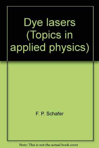 Topics in Applied Physics Vol 1: Dye Lasers: Scafer, F.P.