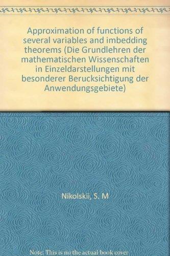 9780387064420: Approximation of functions of several variables and imbedding theorems (Die Grundlehren der mathematischen Wissenschaften in Einzeldarstellungen mit besonderer Berücksichtigung der Anwendungsgebiete)