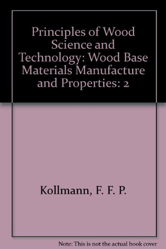 9780387064673: Principles of Wood Science and Technology: Wood Base Materials Manufacture and Properties