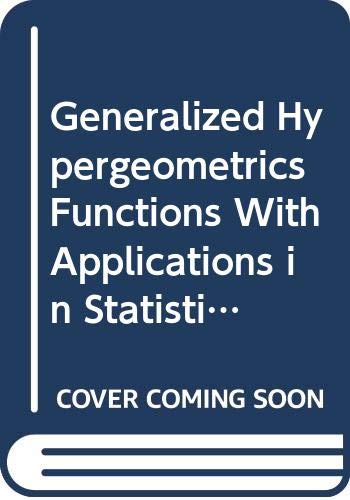 Generalized Hypergeometric Functions with Applications in Statistics: Mathai, A. M,