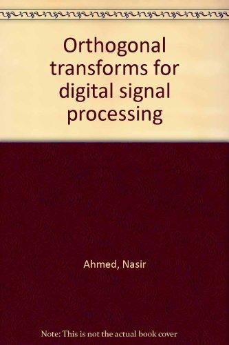 Orthogonal Transforms for Digital Signal Processing: Ahmed, Nasir; Rao, K. Ramamohan
