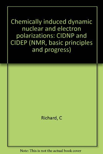 Chemically induced dynamic nuclear and electron polarizations: Richard, C