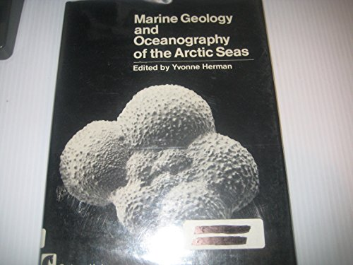 Marine Geology and Oceanography of the Arctic Seas: Rosenberg-Herman, Yvonne