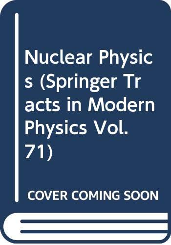 9780387066417: Nuclear Physics (Springer Tracts in Modern Physics Vol. 71)