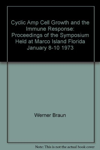 CYCLIC AMP, CELL GROWTH, AND THE IMMUNE RESPONSE: Proceedings of the Symposium Held at Marco Isla...