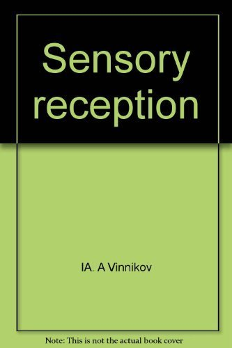 Sensory Reception: Cytology, Molecular Mechanisms, and Evolution;: Vinnikov, Ya. A.,