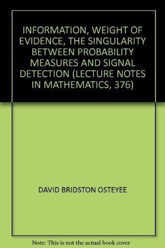 9780387067261: Information, weight of evidence, the singularity between probability measures and signal detection (Lecture notes in mathematics, 376)