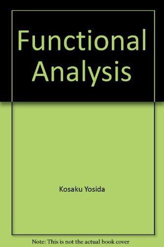9780387068121: Functional analysis, fourth edition (Die Grundlehren der mathematischen Wissenschaften in Einzeldarstellungen)