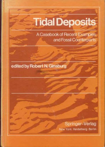 Tidal Deposits: A Casebook of Recent Examples and Fossil Counterparts: Ginsburg, Robert N. (ed.)