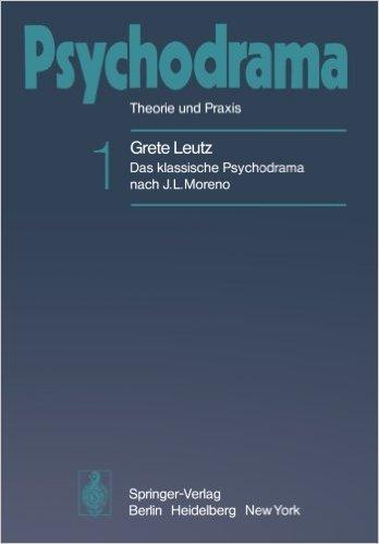 9780387068244: Das klassische Psychodrama nach J. L. Moreno (Psychodrama: Theorie und Praxis) (German Edition)
