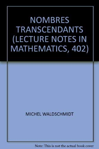 9780387068749: Nombres transcendants (Lecture notes in mathematics, 402) (French Edition)