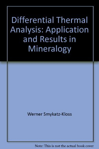 9780387069067: Differential thermal analysis;: Application and results in mineralogy (Minerals and rocks)