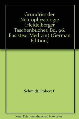 9780387069241: Grundriss der Neurophysiologie (Heidelberger Taschenbucher, Bd. 96. Basistext Medizin) (German Edition)