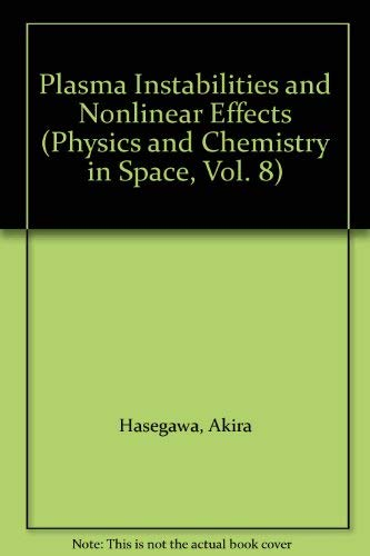 9780387069470: Plasma Instabilities and Nonlinear Effects (Physics and Chemistry in Space, Vol. 8)