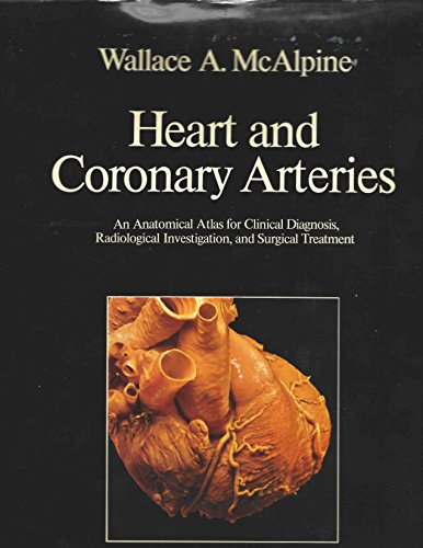 9780387069852: Heart and Coronary Arteries: An Anatomical Atlas for Clinical Diagnosis, Radiological Investigation, and Surgical Treatment